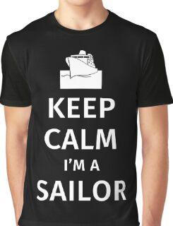 Keep calm I'm a Sailor Graphic T-Shirt