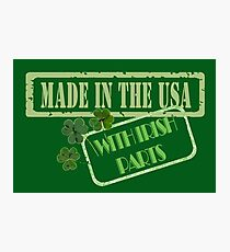 Made in the USA with Irish Parts Photographic Print
