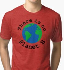 There is no Planet B Tri-blend T-Shirt