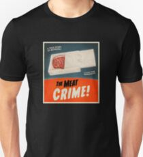 The Meat Crime! Unisex T-Shirt