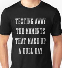 TEXTING AWAY (white type) Unisex T-Shirt