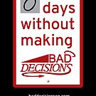 Bad Decisions Sign by Ian Price