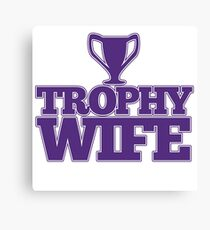 Trophy Wife Canvas Print