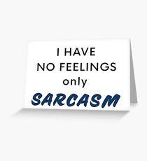 Just Sarcasm Greeting Card
