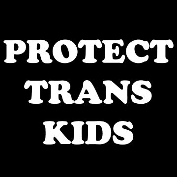 Protect trans kids (white text) by generalorgana