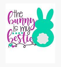 The Bunny Is My Bestie Photographic Print