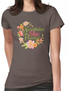Nevertheless She Persisted - Feminism Womens Fitted T-Shirt