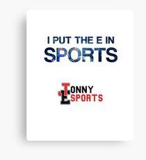 Jonny Esports - I Put The E in Sports Canvas Print