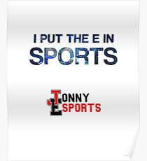 Jonny Esports - I Put The E in Sports Poster