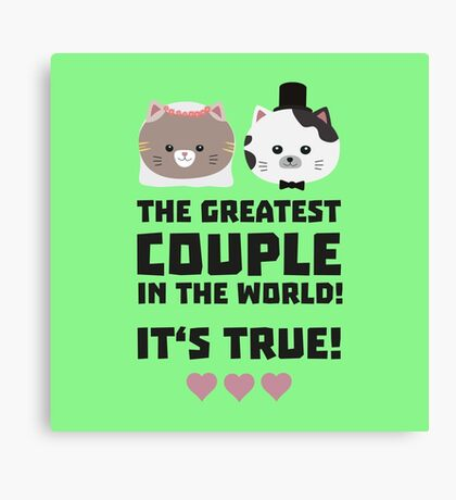 Greatest Couple in the World Its true R3j3h Canvas Print