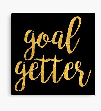 goal getter Canvas Print