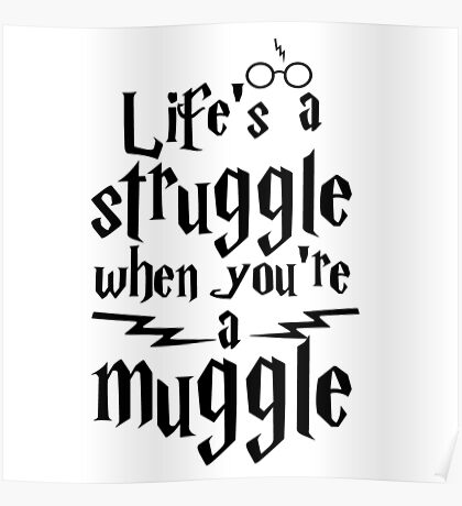 Lifes Muggle Harry Potter Poster