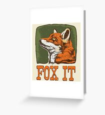 FOX IT  Greeting Card