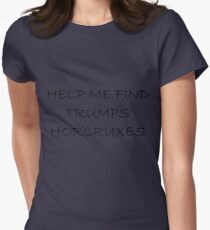 Help Me Find Trumps Horcruxes Womens Fitted T-Shirt