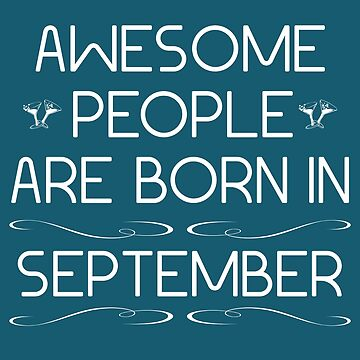 Awesome people are born in september by Melcu