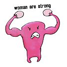 « woman are strong » par mllethorgard