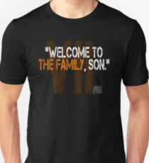 Welcome to the Family, Son. T-Shirt