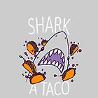 SHARK A TACO  by ivanrodero