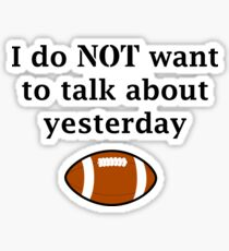 I do NOT want to talk about yesterday Sticker