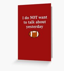 I do NOT want to talk about yesterday Greeting Card