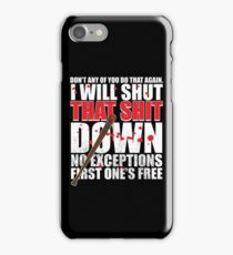 Shut That Shit Down Distressed iPhone Case/Skin