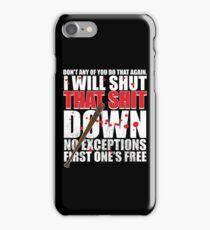 Shut That Shit Down Distressed iPhone Case/Skin
