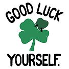 GOOD LUCK YOURSELF by Dylan Morang