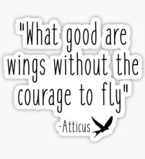 What good are wings - Atticus Sticker