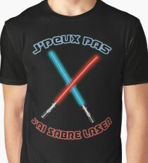 I can not have a lightsaber Graphic T-Shirt