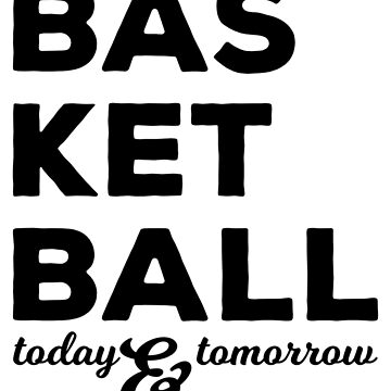 Basketball today and tomorrow by hyppotamuz