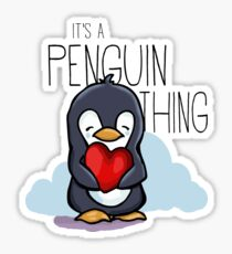 It's a Penguin Thing Sticker