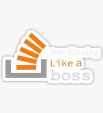 Overflowing like a boss Sticker