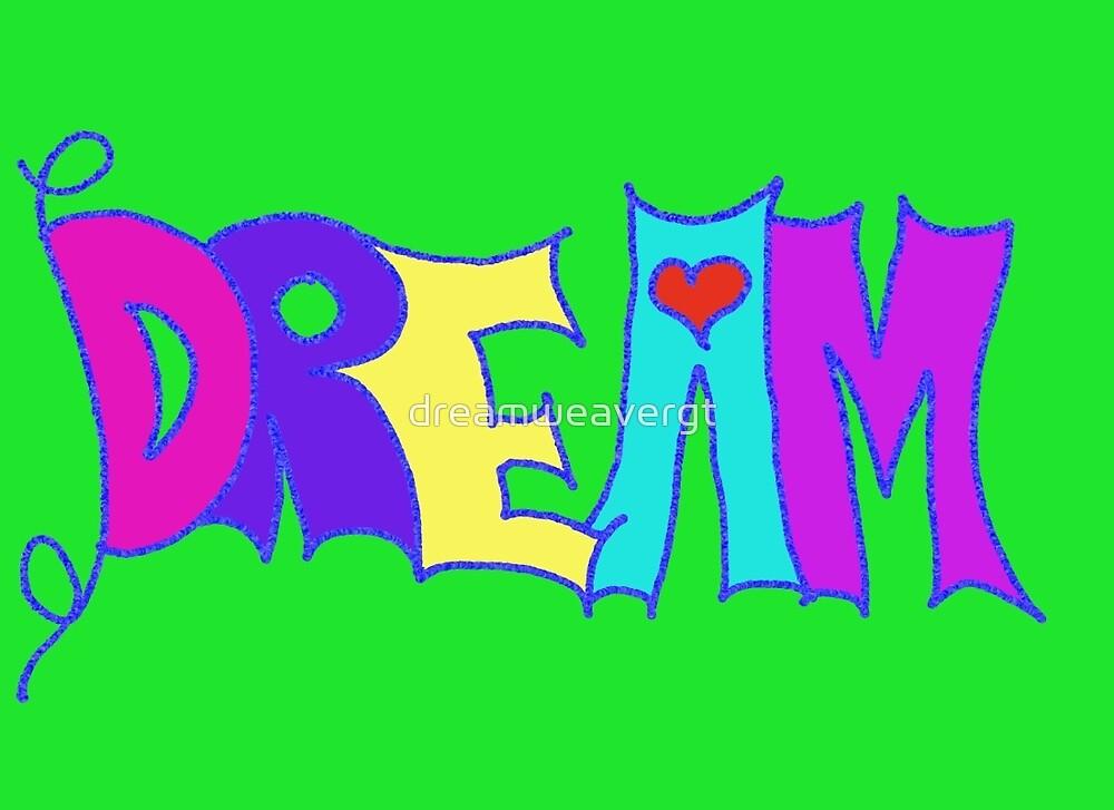 DREAM by dreamweavergt
