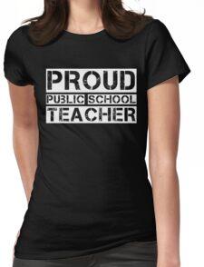 Proud Public School Teacher Womens Fitted T-Shirt