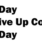 One Day I'll Give Up Coffee by Andy Mackay