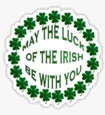 May the Luck of the Irish Be With You Sticker
