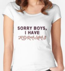 Sorry boys, I have kdramas Women's Fitted Scoop T-Shirt