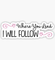 Where You Lead, I will Follow, Gilmore Girls Quote Sticker
