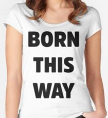 Born This Way Lady Gaga Women's Fitted Scoop T-Shirt