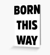 Born This Way Lady Gaga Greeting Card