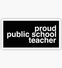 Proud public school teacher Sticker