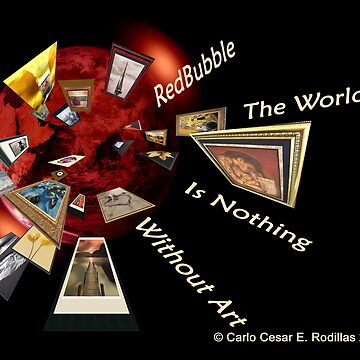 The World Is Nothing Without Art by carlo
