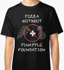 Pizza Without Pineapple Classic T-Shirt