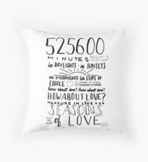 Seasons of Love (Rent)  Throw Pillow