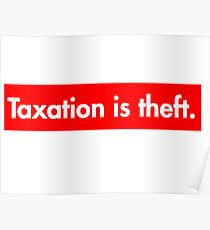 Taxation is theft Supreme Bogo Poster