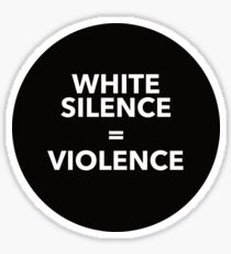 WHITE SILENCE EQUALS VIOLECE Sticker