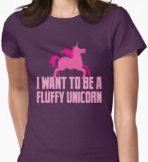 I want to be a fluffy unicorn T-Shirt