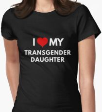 I Love My Transgender Daughter Womens Fitted T-Shirt