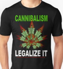 Cannibalism - Legalize It T-Shirt