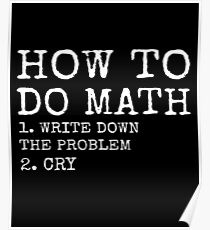 How To Do Math - Funny Math shirts Poster
